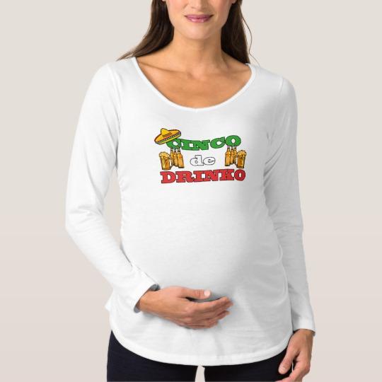 Cinco de Drinko Maternity Long Sleeve T-Shirt