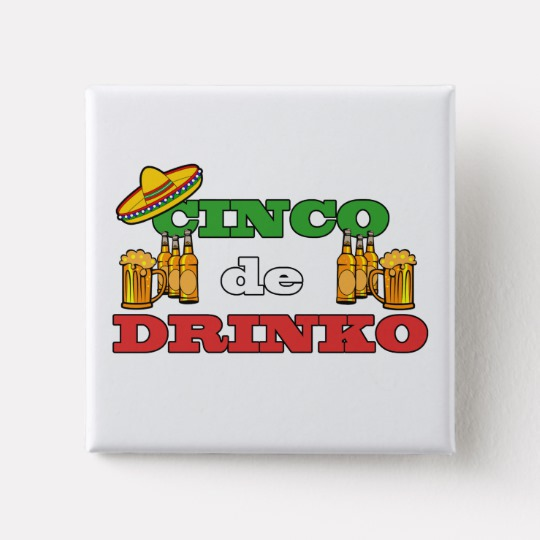 Cinco de Drinko Square Button
