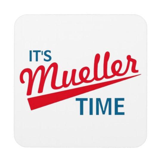It's Mueller Time Coaster
