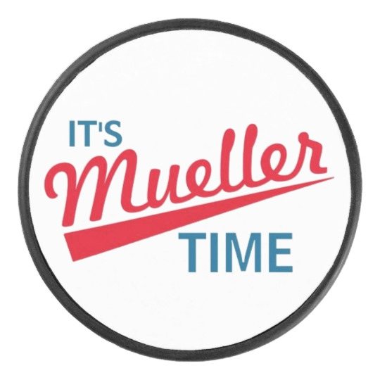 It's Mueller Time Hockey Puck