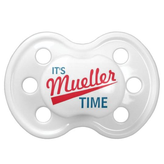 It's Mueller Time Pacifier