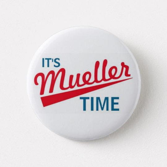 It's Mueller Time Round Button