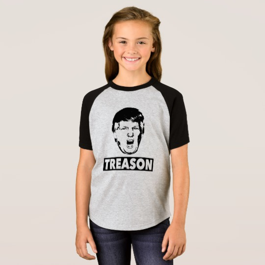 Trump Treason Girls' Short Sleeve Raglan T-Shirt