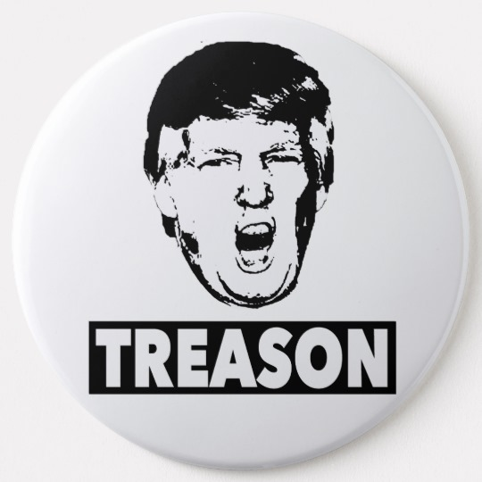 Trump Treason Round Buttons