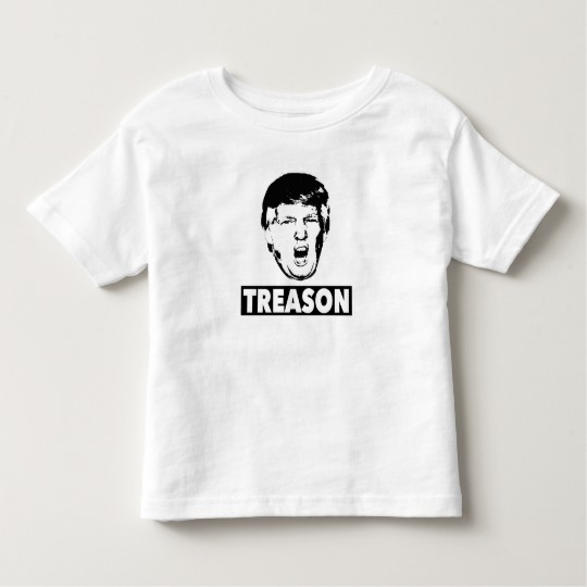 Trump Treason Toddler Fine Jersey T-Shirt