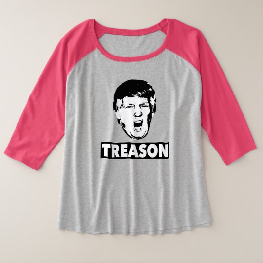Trump Treason Women's Plus-Size 3/4 Sleeve Raglan T-Shirt