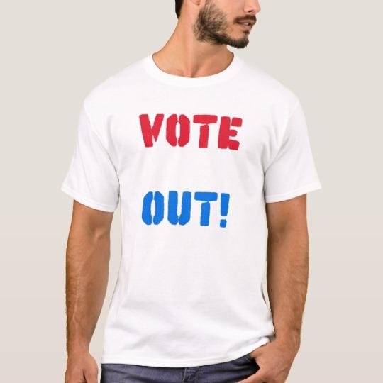 Vote em Out Basic T-Shirt