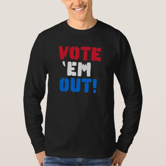 Vote em Out Men's Basic Long Sleeve T-Shirt