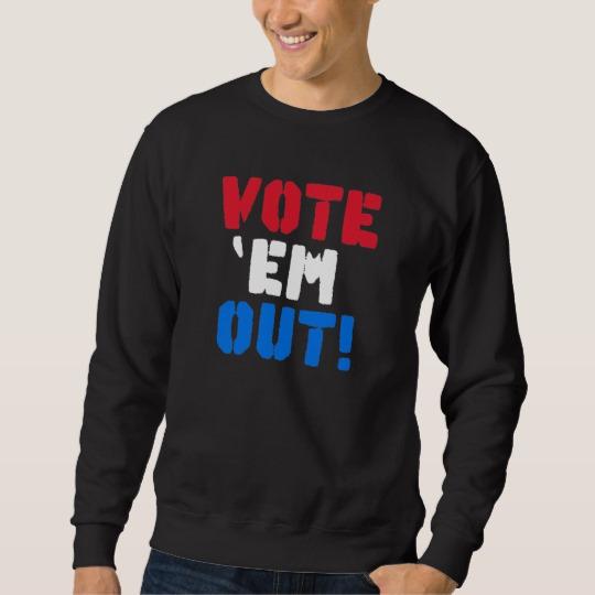Vote em Out Men's Basic Sweatshirt