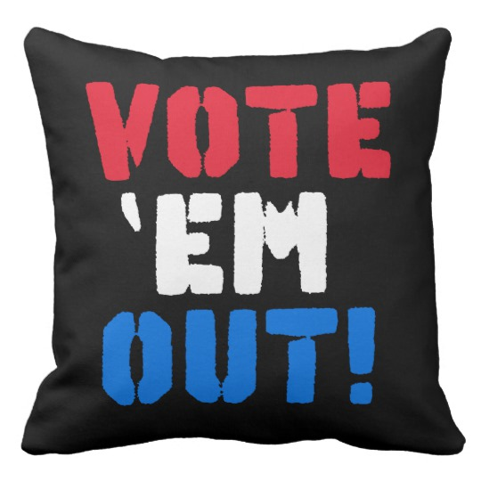 Vote em Out Throw Pillow