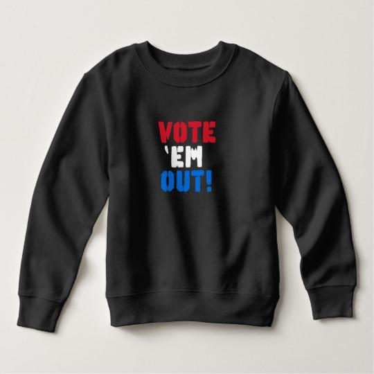 Vote em Out Toddler Fleece Sweatshirt