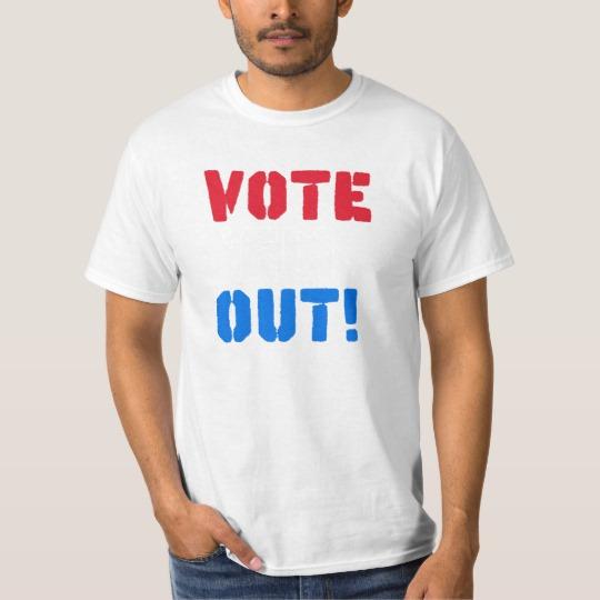 Vote em Out Value T-Shirt