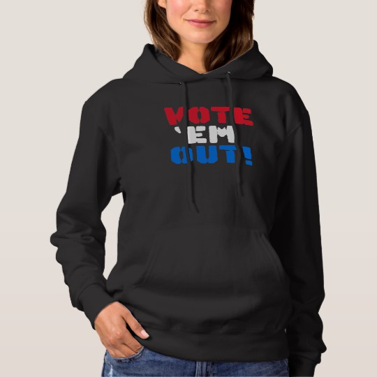 Vote em Out Women's Basic Hooded Sweatshirt