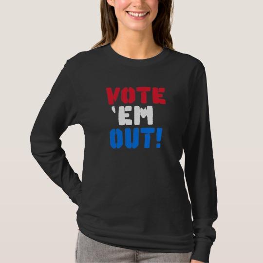Vote em Out Women's Basic Long Sleeve T-Shirt