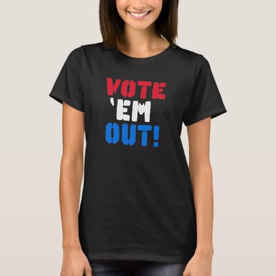 Vote em Out Women's Basic T-Shirt