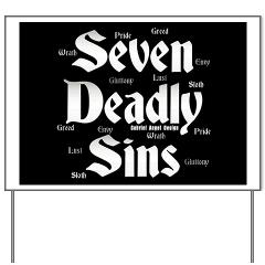 The Seven Deadly Sins Yard Sign
