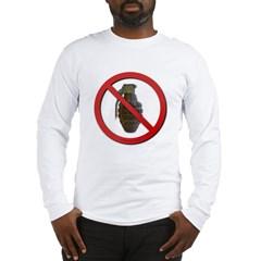 No Grenades Long Sleeve T-Shirt