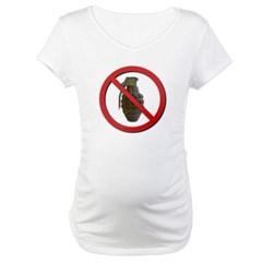 No Grenades Maternity T-Shirt