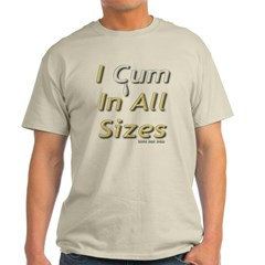 I Cum in All Sizes Classic T-Shirt