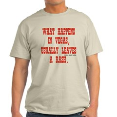What Happens in Vegas, Usually Leaves a Rash. Classic T-Shirt