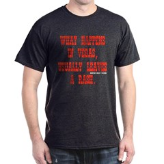 What Happens in Vegas, Usually Leaves a Rash. Dark T-shirt