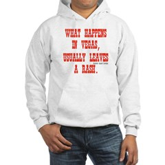 What Happens in Vegas, Usually Leaves a Rash. Hooded Sweatshirt