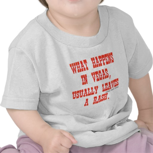 What Happens in Vegas, Usually Leaves a Rash. Infant T-Shirt