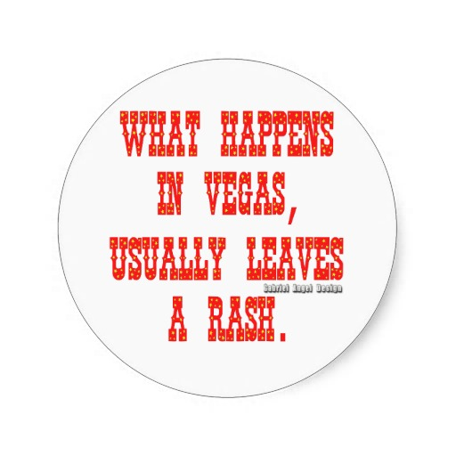 What Happens in Vegas, Usually Leaves a Rash Classic Round Sticker