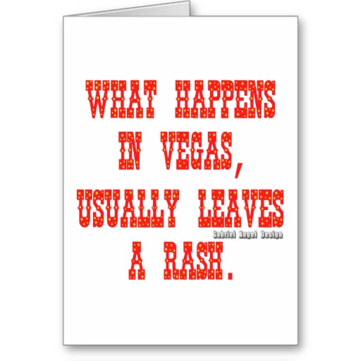 What Happens in Vegas, Usually Leaves a Rash Greeting Card