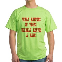 What Happens in Vegas, Usually Leaves a Rash. Green T-Shirt