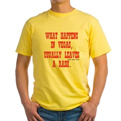 What Happens in Vegas, Usually Leaves a Rash. Yellow T-Shirt