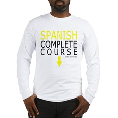 Spanish Complete Course Long Sleeve T-Shirt
