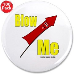 """Blow Me 3.5"""" Button (100 pack)"""