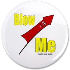 "Blow Me 3.5"" Button"