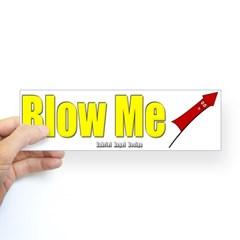 Blow Me Bumper Bumper Sticker