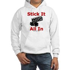 Stick it All In Hooded Sweatshirt