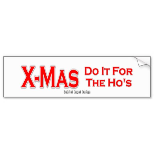 X-Mas Do It For The Ho's Bumper Sticker