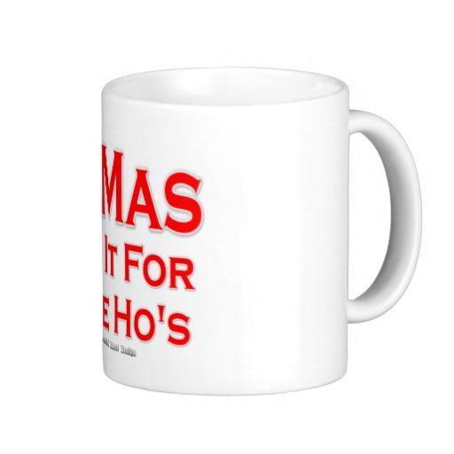 X-Mas Do It For The Ho's Classic White Mug