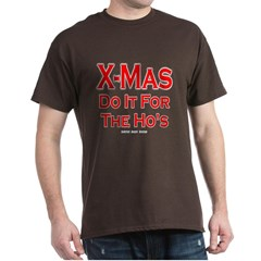 X-Mas Do It For The Ho's Dark T-shirt