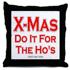 X-Mas Do it for the Ho's Throw Pillow