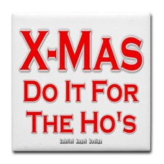 X-Mas Do it for the Ho's Tile Coaster