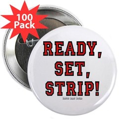 "Ready, Set, Strip! 2.25"" Button (100 pack)"