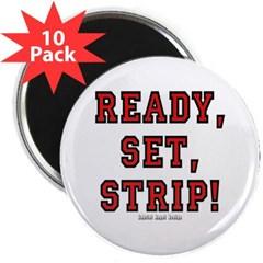 "Ready, Set, Strip! 2.25"" Magnet (10 pack)"