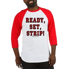 Ready, Set, Strip! Baseball Jersey T-Shirt
