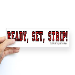Ready, Set, Strip! Bumper Sticker