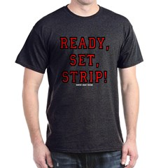 Ready, Set, Strip! Dark T-shirt