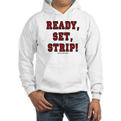 Ready, Set, Strip! Hooded Sweatshirt
