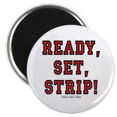 Ready, Set, Strip! Magnet