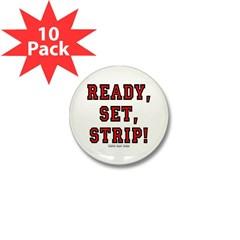 Ready, Set, Strip! Mini Button (10 pack)