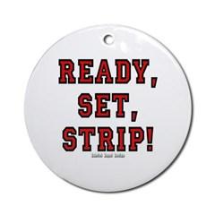 Ready, Set, Strip! Ornament (Round)